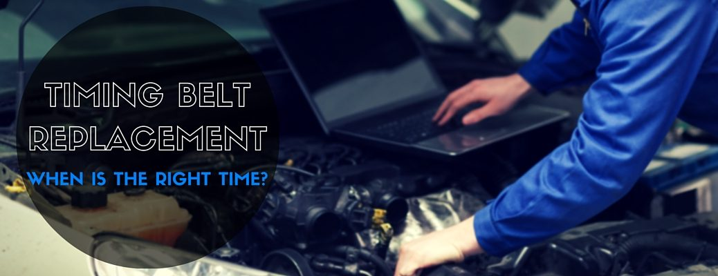 when should you replace your timing belt