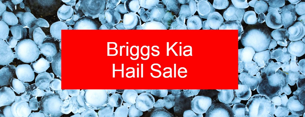 Briggs Kia Hail Sale title and a background of hail
