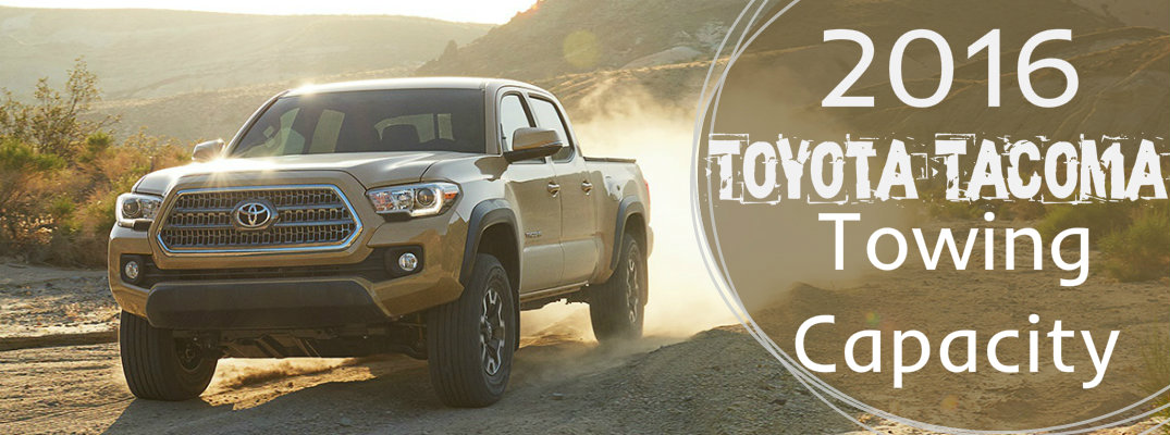 Tacoma Towing Capacity >> How Much Can The 2016 Toyota Tacoma Tow