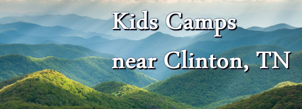 Kids Camps near Clinton, TN