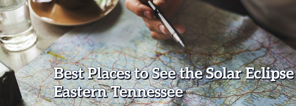 Best Places to view the Solar Eclipse near Knoxville, TN
