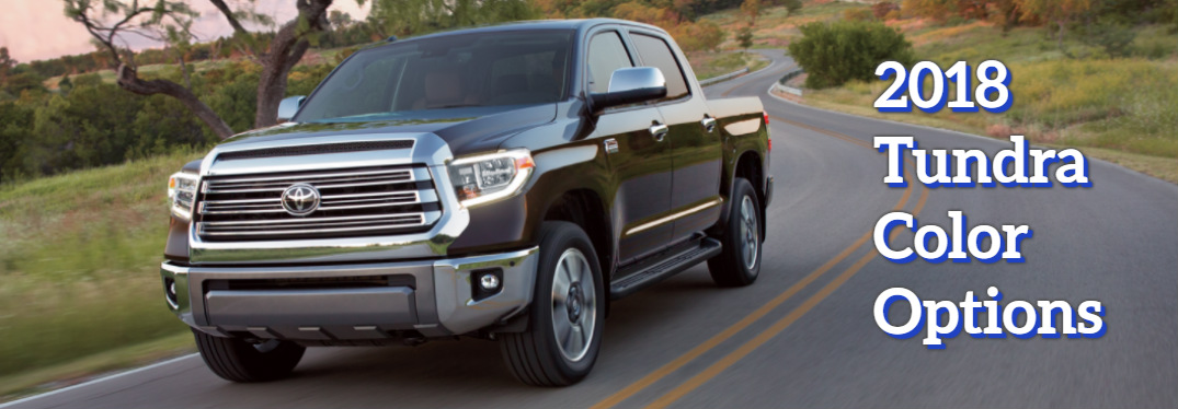 What Are The Color Choices For The 2018 Tundra Fox Toyota