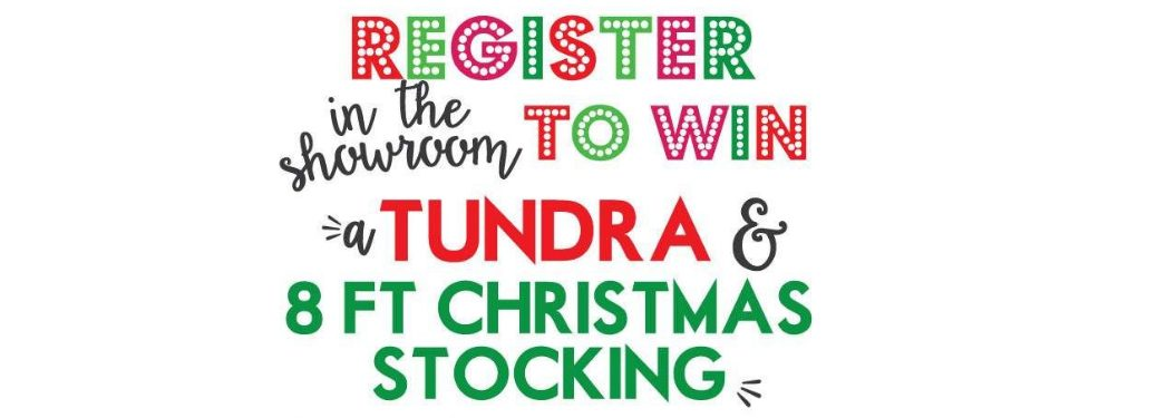 Fox Toyota graphic saying register in the showroom to win a Tundra and 8ft Christmas stocking