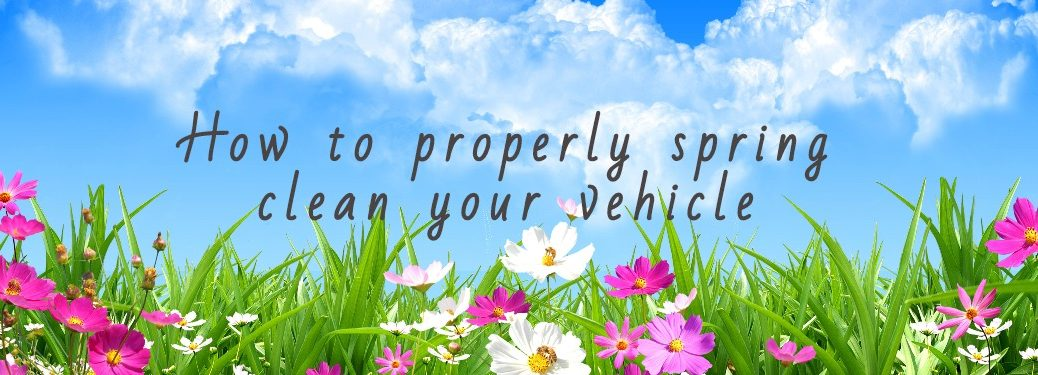 How to properly spring clean your vehicle with clouds and pretty flowers in the background