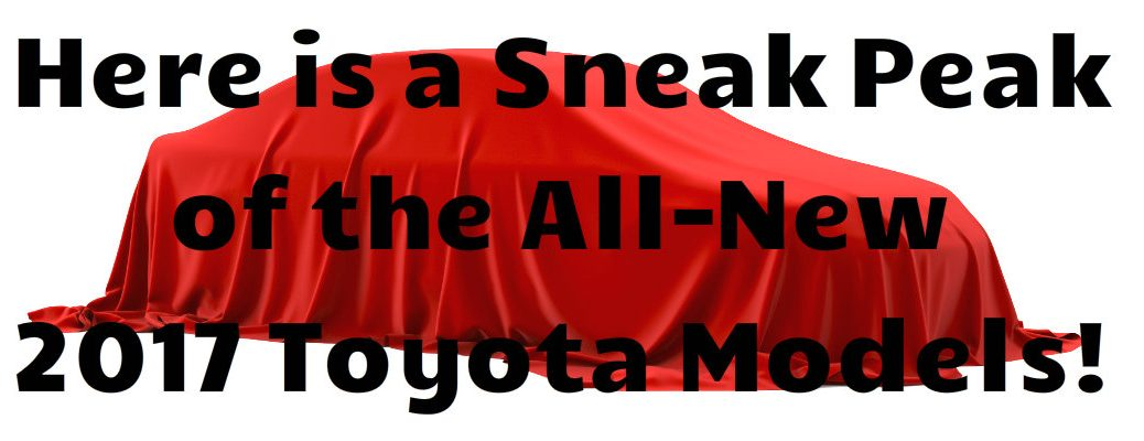 New Additions to 2017 Toyota Model Lineup