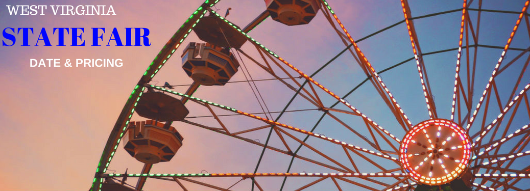 2017 West Virginia State Fair Dates and Pricing