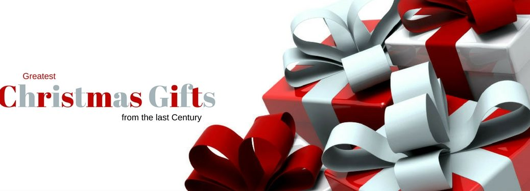 Greatest Christmas Gifts from the last Century, text on an image of red and gray wrapped Christmas gifts