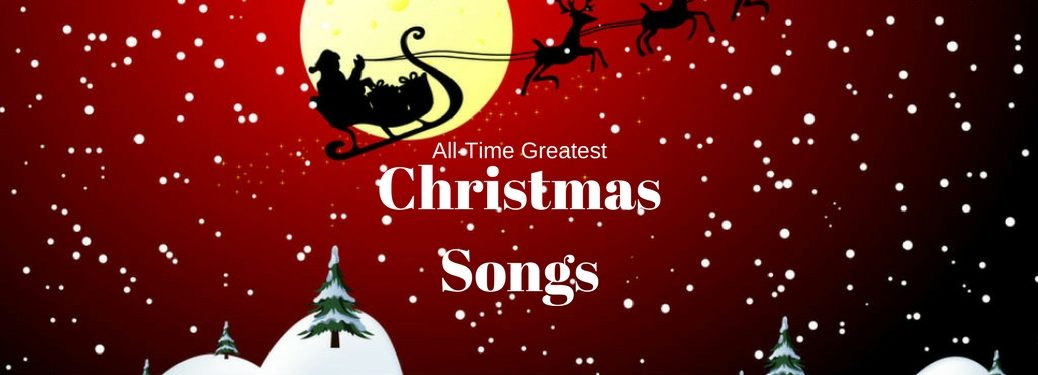 All-Time Greatest Christmas Songs, text on an image of a silhouette of Santa and his sleigh flying in front of a full moon