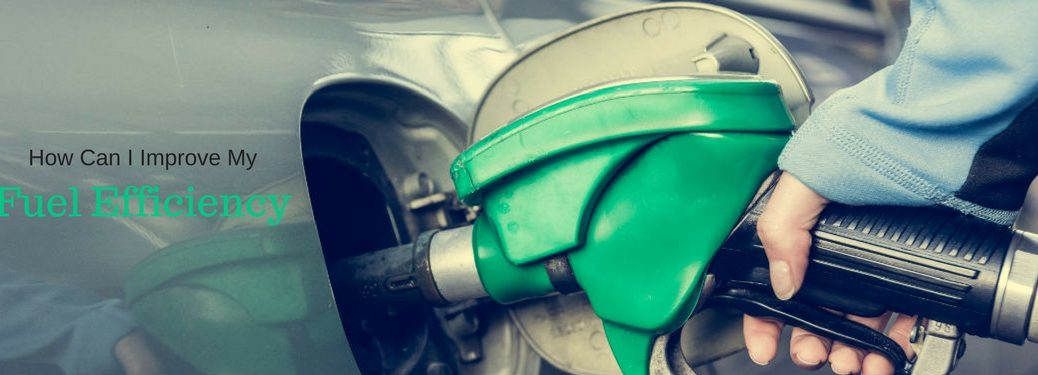 How Can I Improve My Fuel Efficiency, text on an image of a green gas nozzle filling up a car with gas