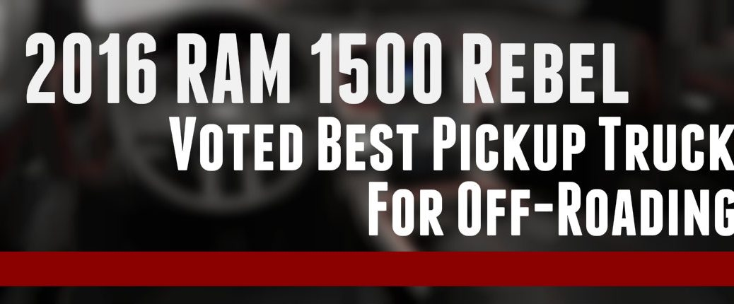 2016 RAM 1500 Rebel Voted Best Pickup for Off Road