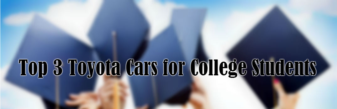 Which Toyota Models are Best for College Students?