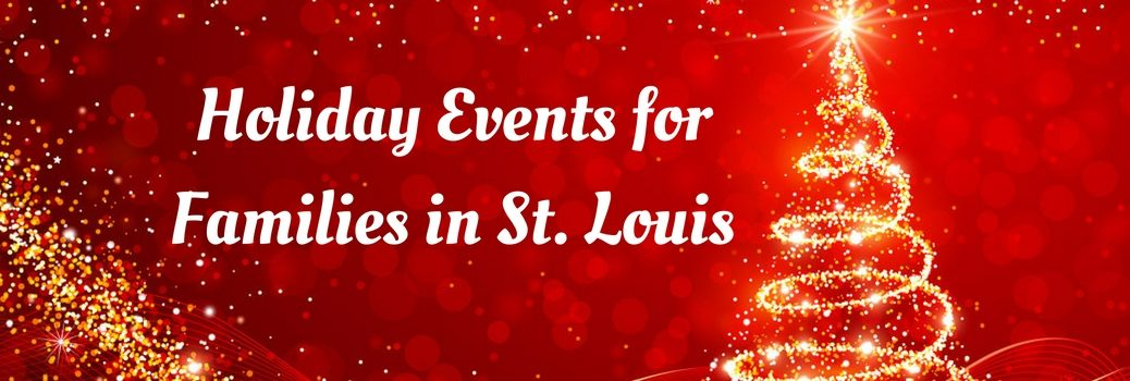 Holiday Events for Families in St. Louis, MO