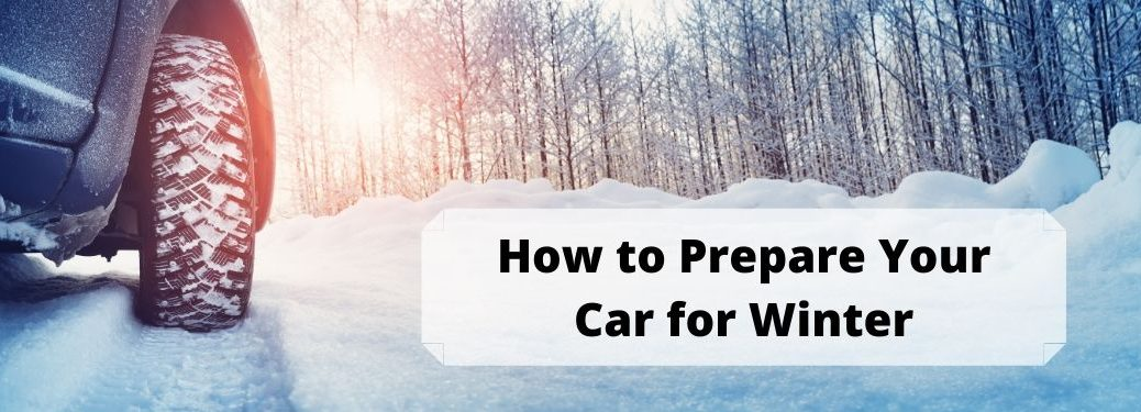 Car and tire onsnowy road with trees and snowbanks in background with how to prepare your car for winter in text box