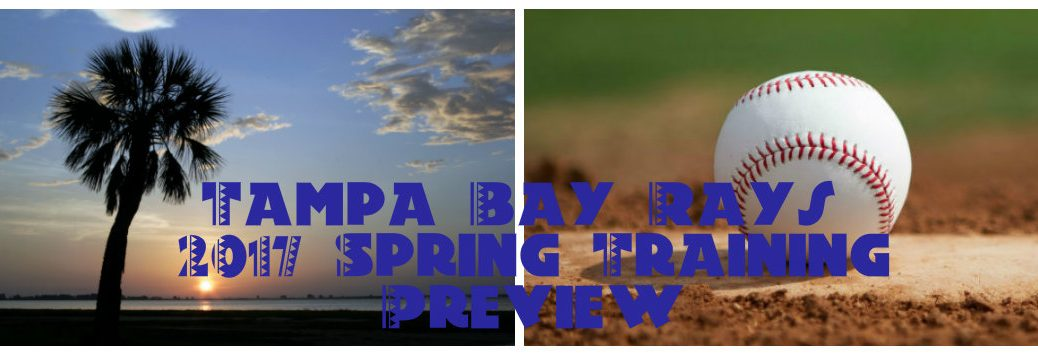Tampa Bay Rays spring training 2017 season preview