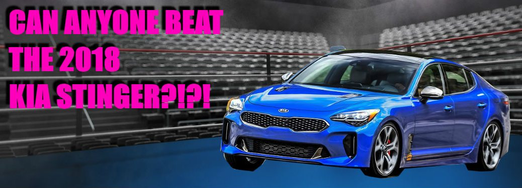 2018 kia stinger in boxing ring with text can anyone beat the 2018 kia stinger overlaid