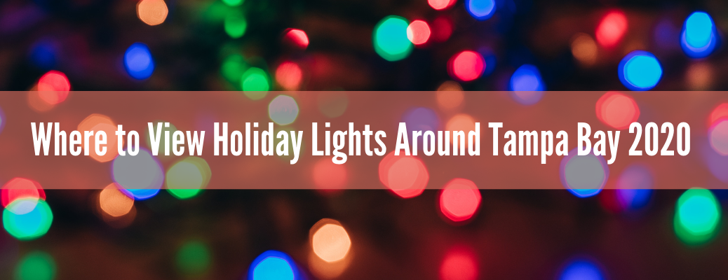 """Blurred lights with """"Where to View Holiday Lights Around Tampa Bay 2020"""" white text"""