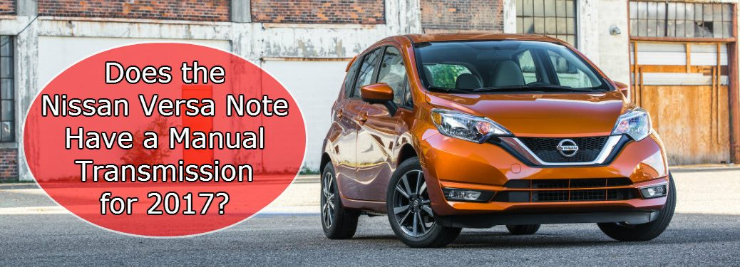 Does the Nissan Versa Note have a manual transmission