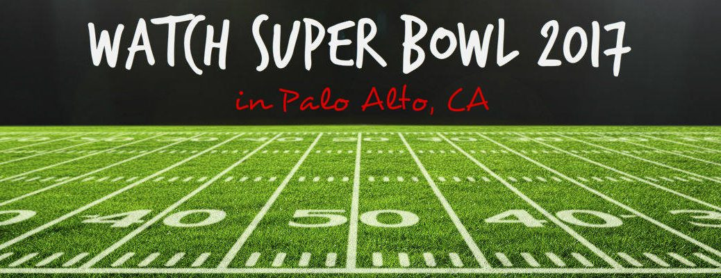 Super Bowl 2017 in Palo Alto CA