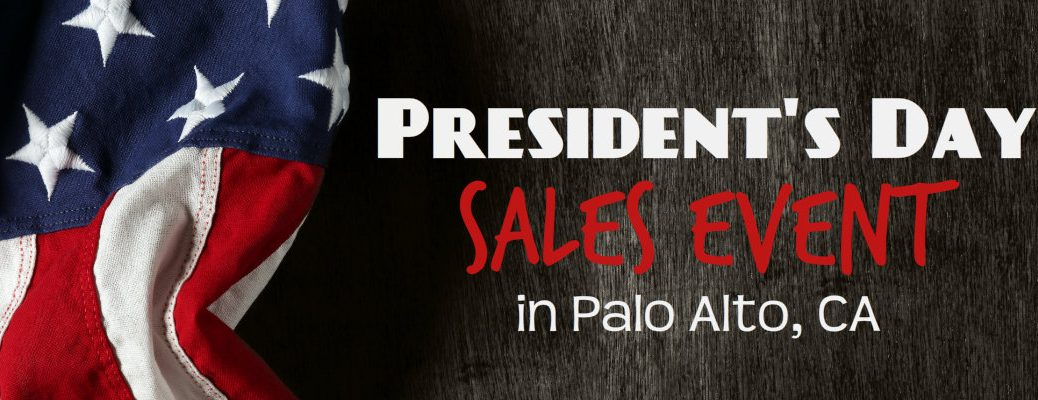 Presidents Day Sale Event Palo Alto, CA