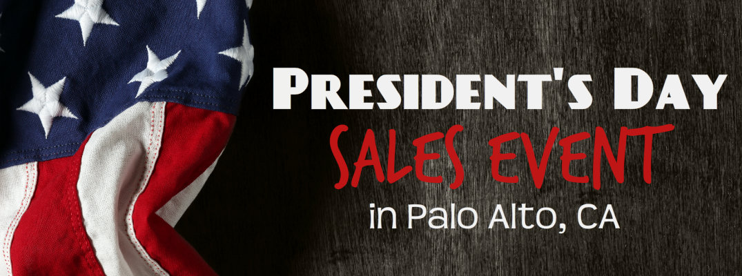 President's Day 2017 Sales Event in Palo Alto, CA