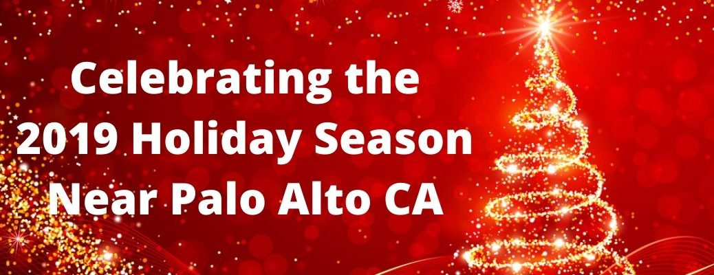 Celebrating the 2019 Holiday Season Near Palo Alto CA banner with red background and gold tree