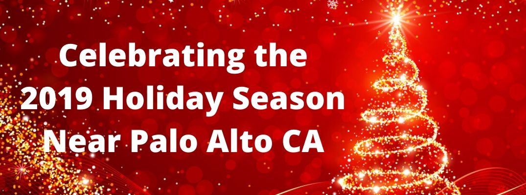 Where Can You Celebrate the 2019 Holiday Season Near Palo Alto?