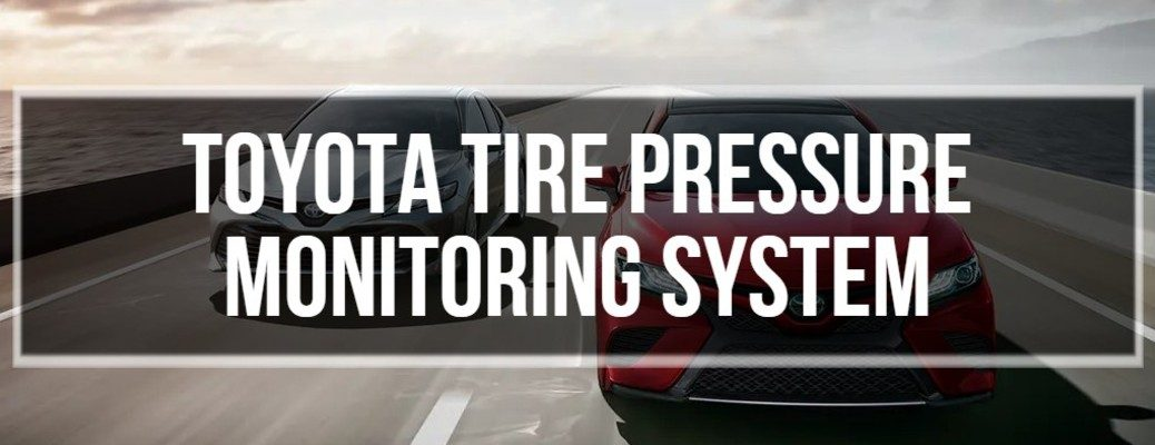 Toyota Tire Pressure Monitoring System banner with two Toyota models in the background