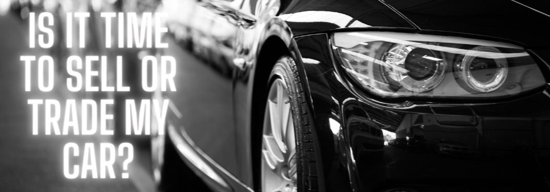 When Should I Sell or Trade My Car?