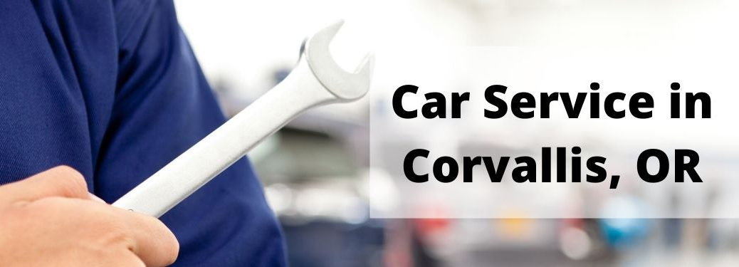 Mechanic holding wrench with text box that says Car Service in Corvallis, OR