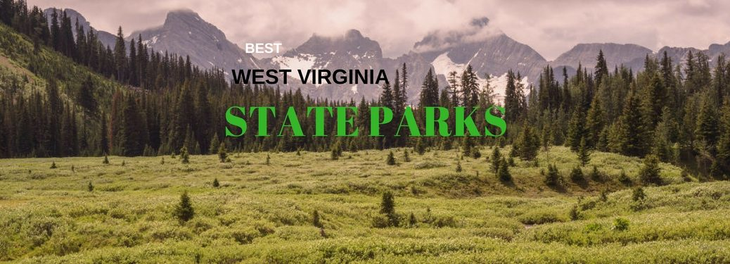 Where Are the Best State Parks in West Virginia