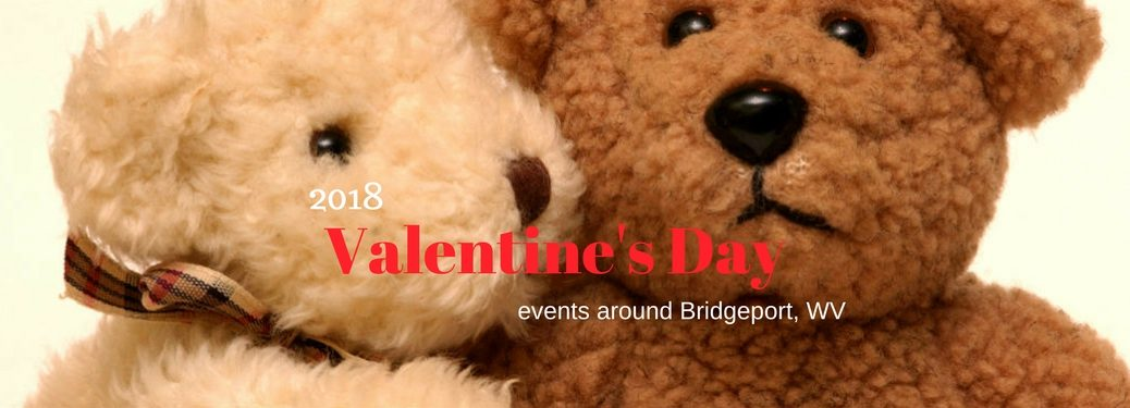 2018 Valentine's Day events around Bridgeport, WV test, on an image of two teddy bears cuddling