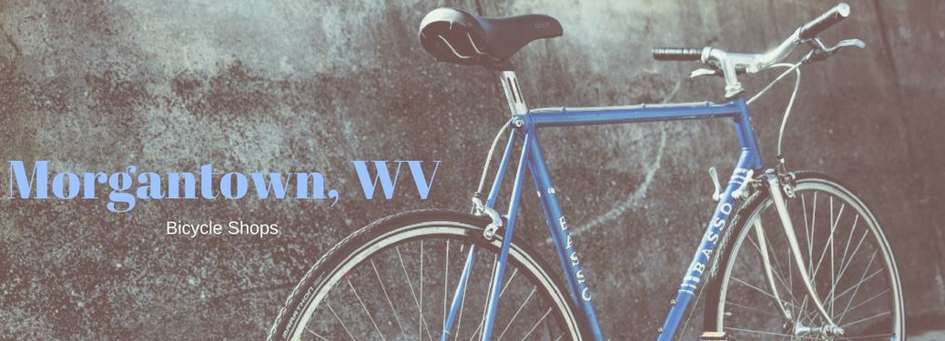 Morgantown, WV Bike Shops, text on an image of a blue bike leaning against a concrete wall