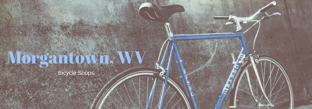 Where are the Best Bike Shops in Morgantown, WV? 2018