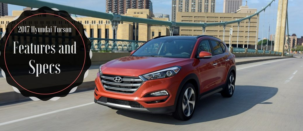 Features and specs of the 2017 Hyundai Tucson