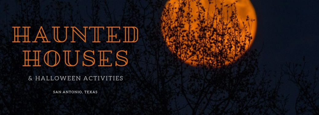 Haunted Houses & Halloween Activities San Antonio, Texas, text on an image of a harvest moon being obstructed by bare tree branches