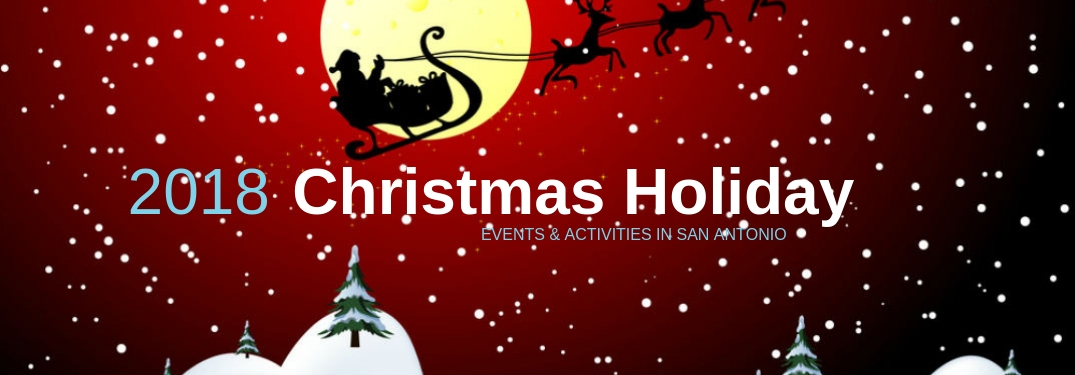 What's Happening in San Antonio for the 2018 Holiday Season?