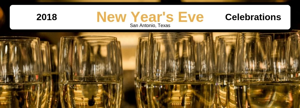 2018 New Year's Eve Celebrations San Antonio, Texas, text on an image of champagne glasses filled with champagne