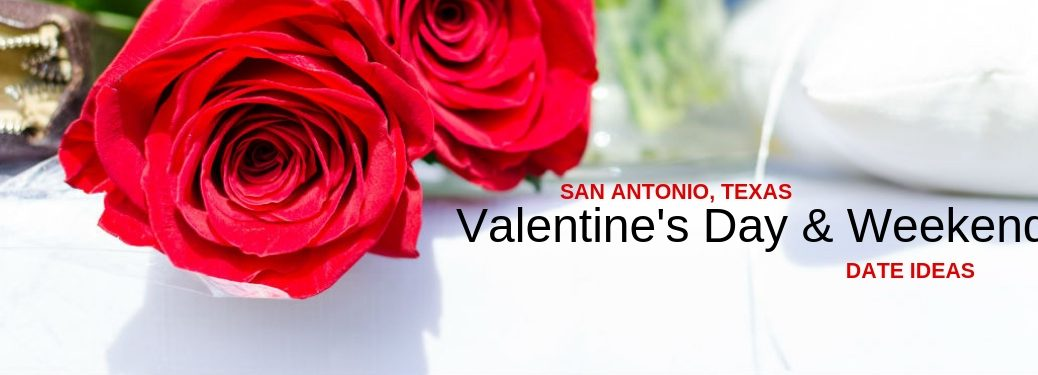 San Antonio, Texas Valentine's Day & Weekend Date Ideas, text on an image of two full-bloom red roses on a white pillow