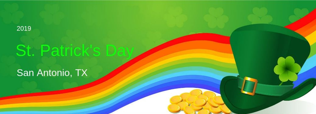 2019 St. Patrick's Day San Antonio, TX, text on an image of a rainbow flowing over a pile of gold coins and a green leprechaun's hat
