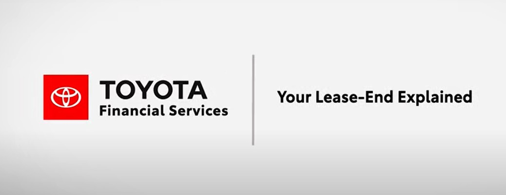 Toyota Financial Services Your Lease-End Explained title