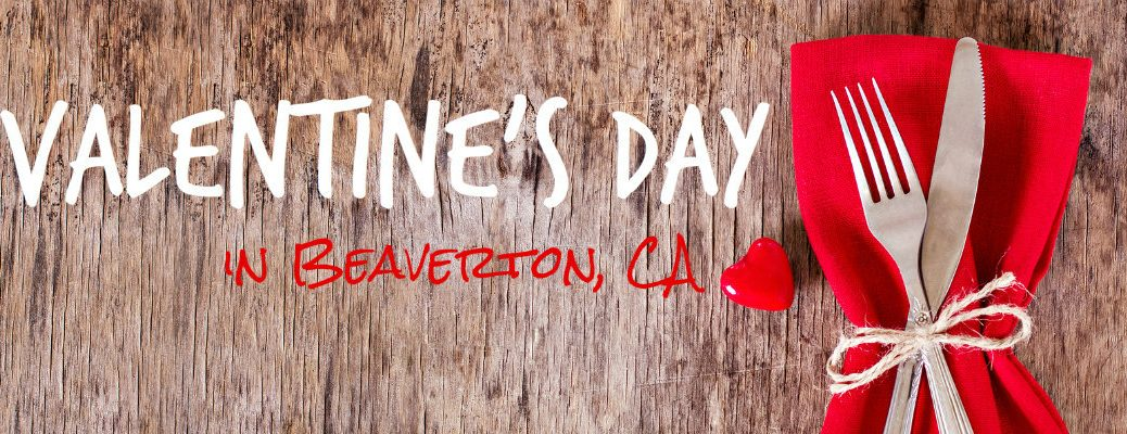 Valentine's Day in Beaverton CA