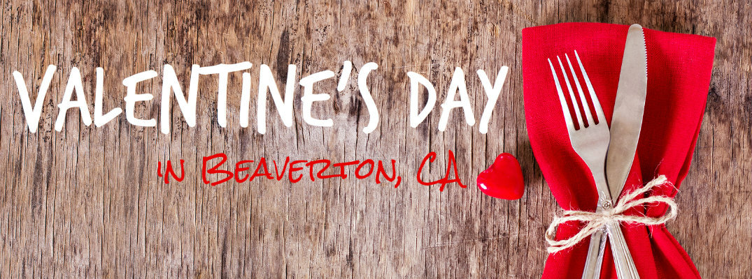 Top 3 Valentine's Day 2017 restaurants in Beaverton, CA