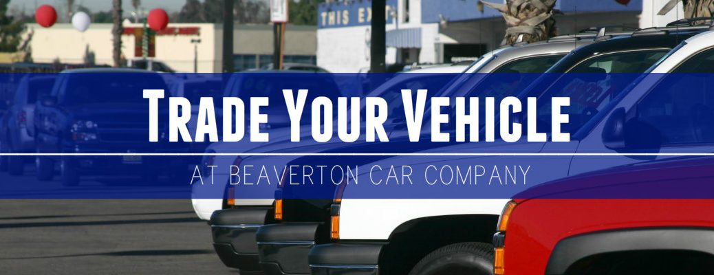 Trade Your Car in Beaverton OR