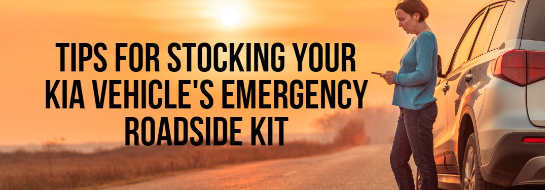 What Should You Be Including in Your Kia Vehicle's Emergency Roadside Kit?