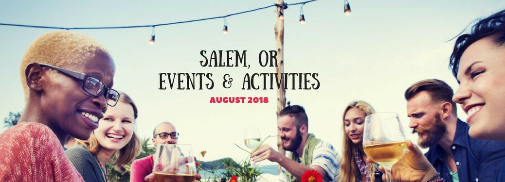 Salem, OR Events & Activities August 2018, text on an image of happy people enjoying an outdoor dinner party