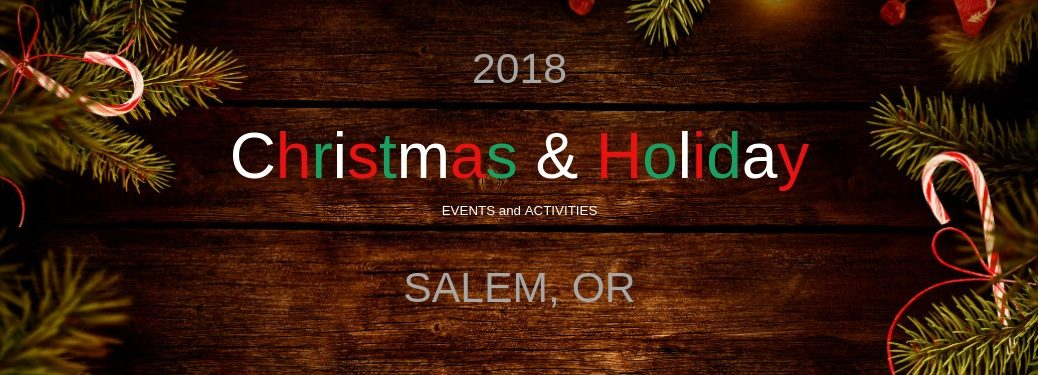2018 Christmas & Holiday Events and Activities Salem, OR, text on planks of dark brown wood with evergreen boughs with candy canes in them around the edges