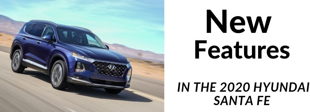 New Features in the 2020 Hyundai Santa Fe text next to 2020 Hyundai Santa Fe