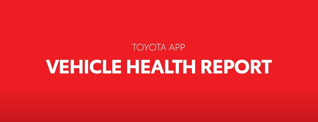 """""""Toyota App Vehicle Health Report"""" on red background"""