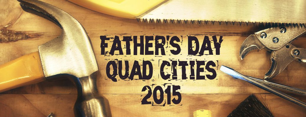 Father's Day Quad Cities 2015
