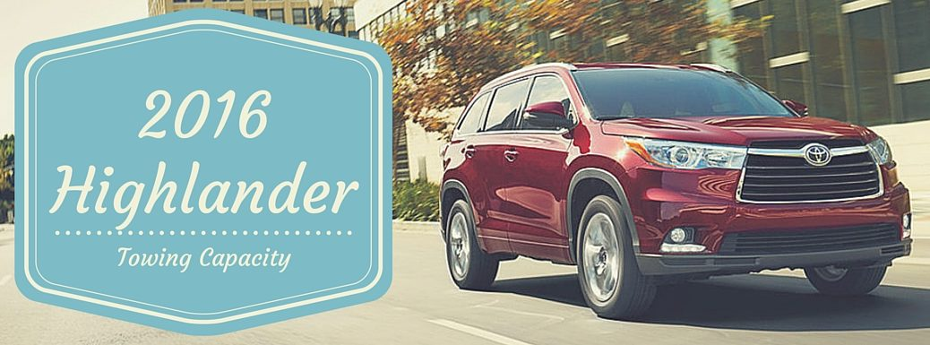 How much can the 2016 Toyota Highlander Tow?